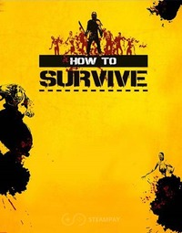 How To Survive [Update 9] (2013) PC | RePack от R.G. Механики