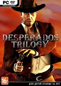 Desperados: Trilogy (2001-2007) PC | RePack от R.G. Механики