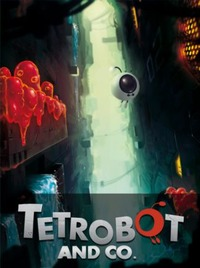 Tetrobot and Co. (2013) PC | RePack от R.G. Механики