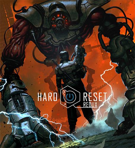 Hard Reset Redux (2016) PC   RePack от FitGirl