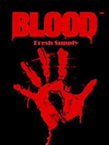 Blood: Fresh Supply (2019)