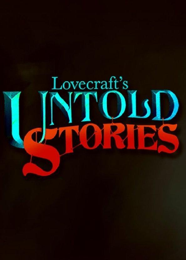 Lovecraft's Untold Stories (2019)