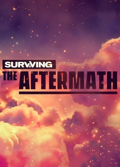 Surviving the Aftermath [1.4.0.5654-Early Access] (2019) (2019)