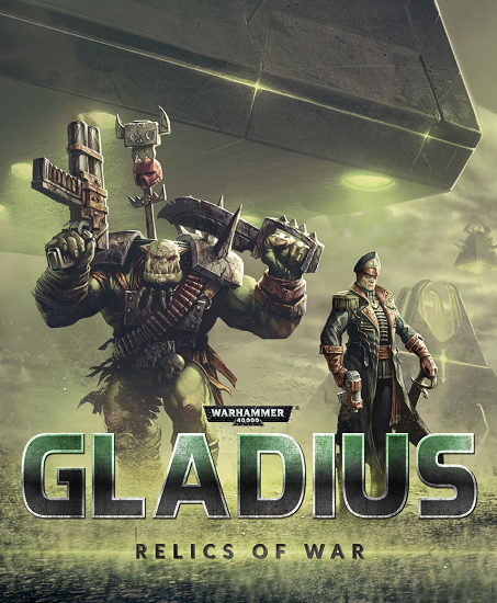 Warhammer 40,000: Gladius - Relics of War (1.5.0 + DLC) (2018) (2018)
